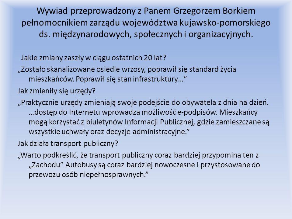 Wywiad przeprowadzony z Panem Grzegorzem Borkiem pełnomocnikiem zarządu województwa kujawsko-pomorskiego ds. międzynarodowych, społecznych i organizac