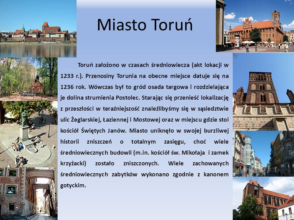 Toruń założono w czasach średniowiecza (akt lokacji w 1233 r.). Przenosiny Torunia na obecne miejsce datuje się na 1236 rok. Wówczas był to gród osada
