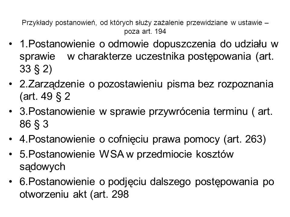 Przykłady postanowień, od których służy zażalenie przewidziane w ustawie – poza art. 194 1.Postanowienie o odmowie dopuszczenia do udziału w sprawie w