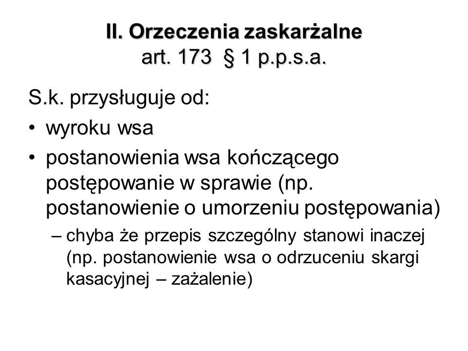 III.Uprawnione podmioty art. 173 § 2 p.p.s.a. Strona –ale w rozumieniu art.