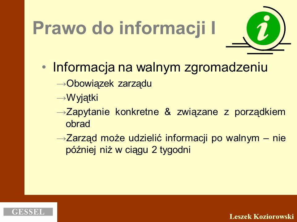 Prawo do informacji I Informacja na walnym zgromadzeniu Obowiązek zarządu Wyjątki Zapytanie konkretne & związane z porządkiem obrad Zarząd może udziel
