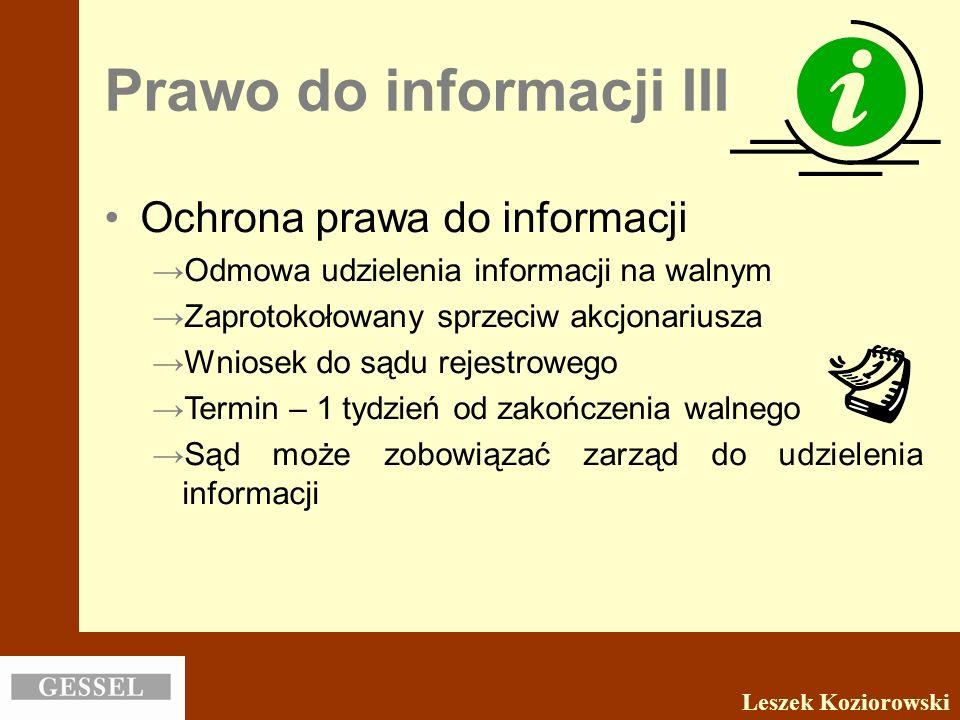 Prawo do informacji III Ochrona prawa do informacji Odmowa udzielenia informacji na walnym Zaprotokołowany sprzeciw akcjonariusza Wniosek do sądu reje