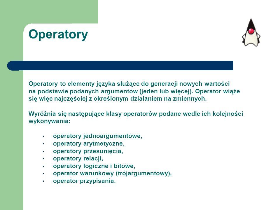Operatory Operatory to elementy języka służące do generacji nowych wartości na podstawie podanych argumentów (jeden lub więcej). Operator wiąże się wi