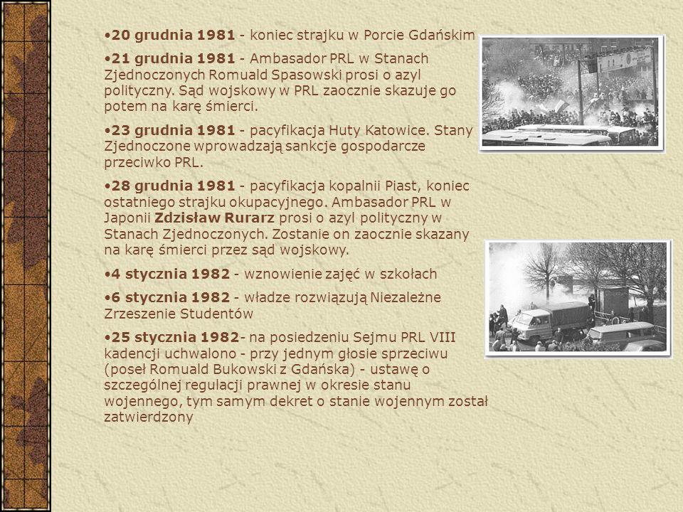 Najważniejsze wydarzenia: 13 grudnia 1981 (niedziela) wprowadzenie stanu wojennego uchwałą Rady Państwa pomimo tego, że uchwała nie była jeszcze opubl