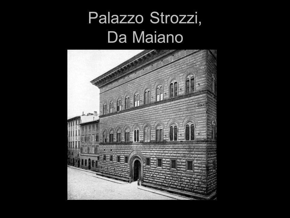Palazzo Strozzi, Da Maiano