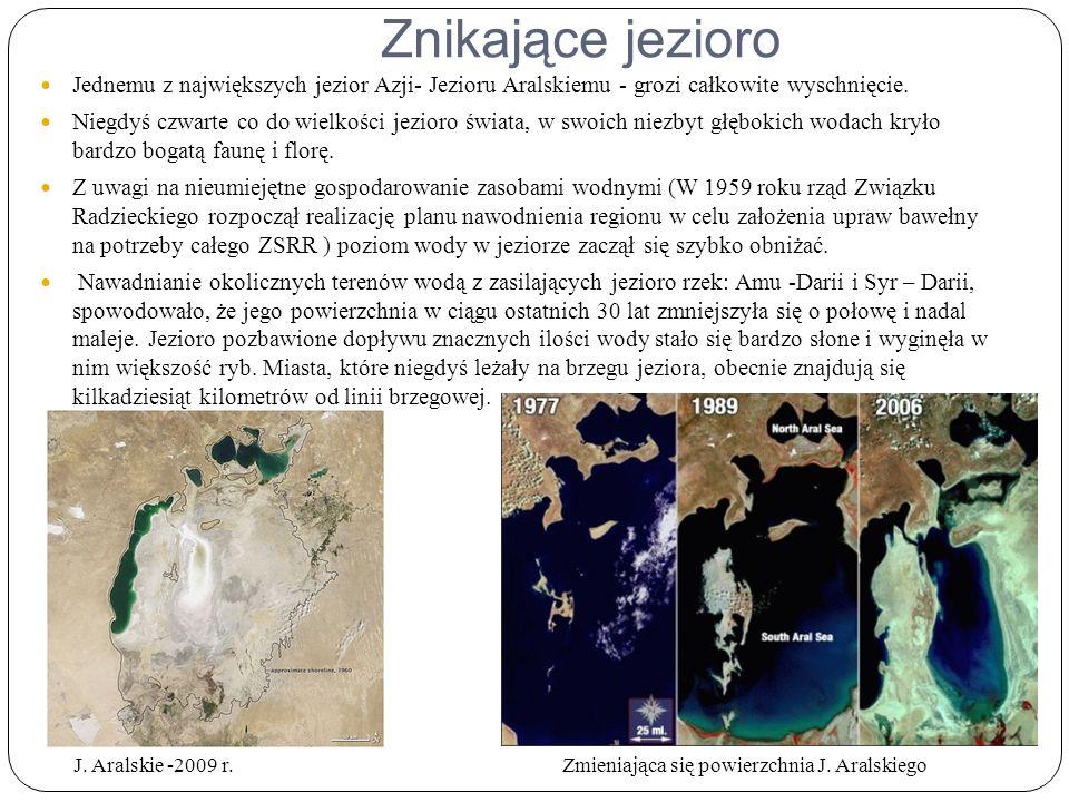Znikające jezioro Jednemu z największych jezior Azji- Jezioru Aralskiemu - grozi całkowite wyschnięcie.
