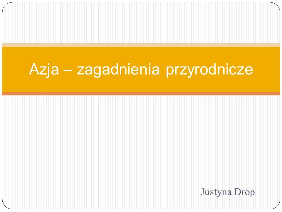 Justyna Drop Azja – zagadnienia przyrodnicze
