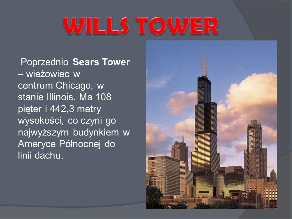 Poprzednio Sears Tower – wieżowiec w centrum Chicago, w stanie Illinois. Ma 108 pięter i 442,3 metry wysokości, co czyni go najwyższym budynkiem w Ame