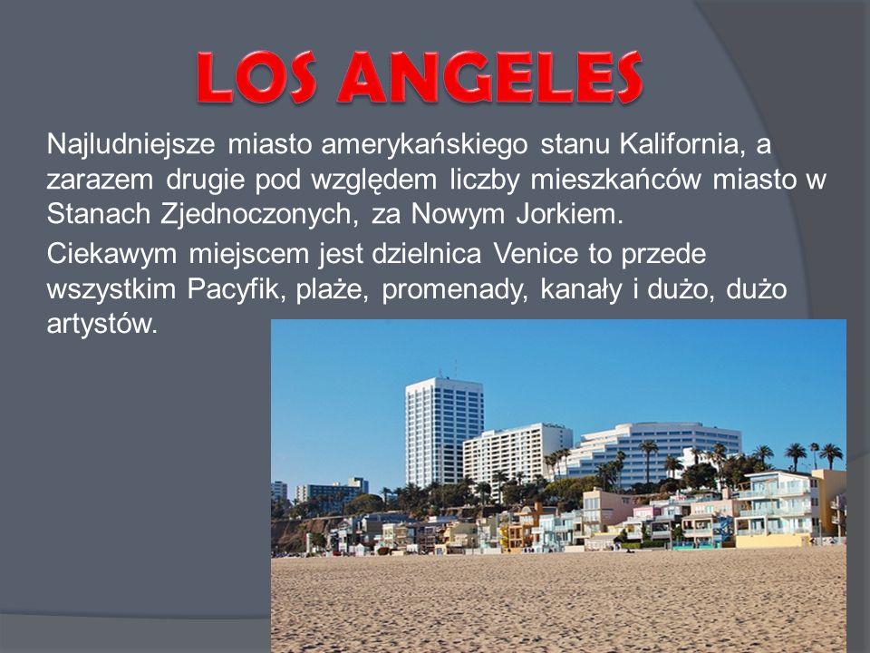 Najludniejsze miasto amerykańskiego stanu Kalifornia, a zarazem drugie pod względem liczby mieszkańców miasto w Stanach Zjednoczonych, za Nowym Jorkie
