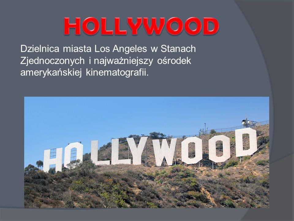 Dzielnica miasta Los Angeles w Stanach Zjednoczonych i najważniejszy ośrodek amerykańskiej kinematografii.
