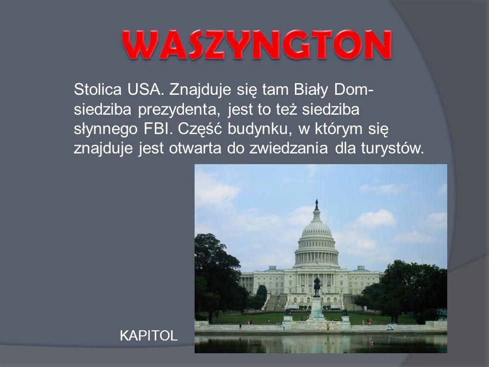 Stolica USA. Znajduje się tam Biały Dom- siedziba prezydenta, jest to też siedziba słynnego FBI. Część budynku, w którym się znajduje jest otwarta do