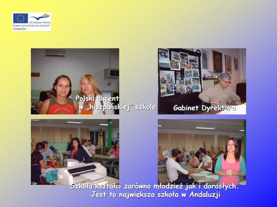 Gabinet Dyrektora Polski akcent w hiszpańskiej szkole w hiszpańskiej szkole Szkoła kształci zarówno młodzież jak i dorosłych.