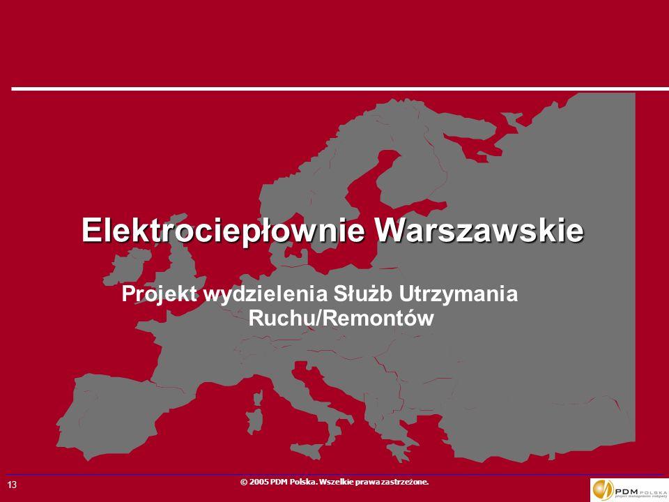13 © 2005 PDM Polska. Wszelkie prawa zastrzeżone. Elektrociepłownie Warszawskie Projekt wydzielenia Służb Utrzymania Ruchu/Remontów