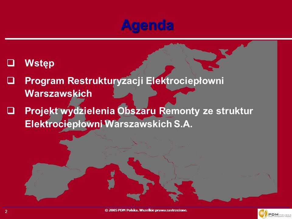 2 © 2005 PDM Polska. Wszelkie prawa zastrzeżone. Agenda Wstęp Program Restrukturyzacji Elektrociepłowni Warszawskich Projekt wydzielenia Obszaru Remon
