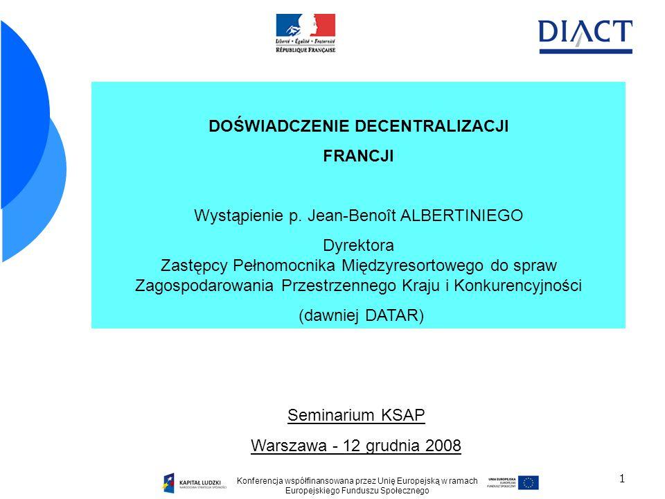 1 DOŚWIADCZENIE DECENTRALIZACJI FRANCJI Wystąpienie p. Jean-Benoît ALBERTINIEGO Dyrektora Zastępcy Pełnomocnika Międzyresortowego do spraw Zagospodaro