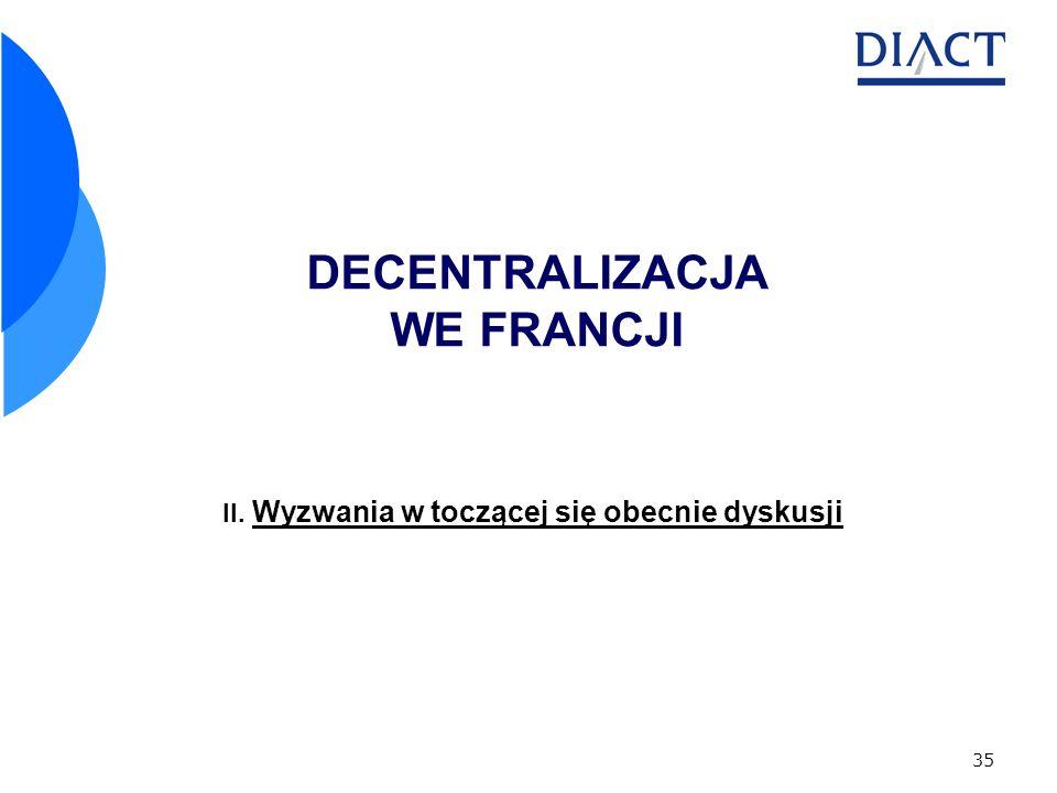 35 DECENTRALIZACJA WE FRANCJI II. Wyzwania w toczącej się obecnie dyskusji