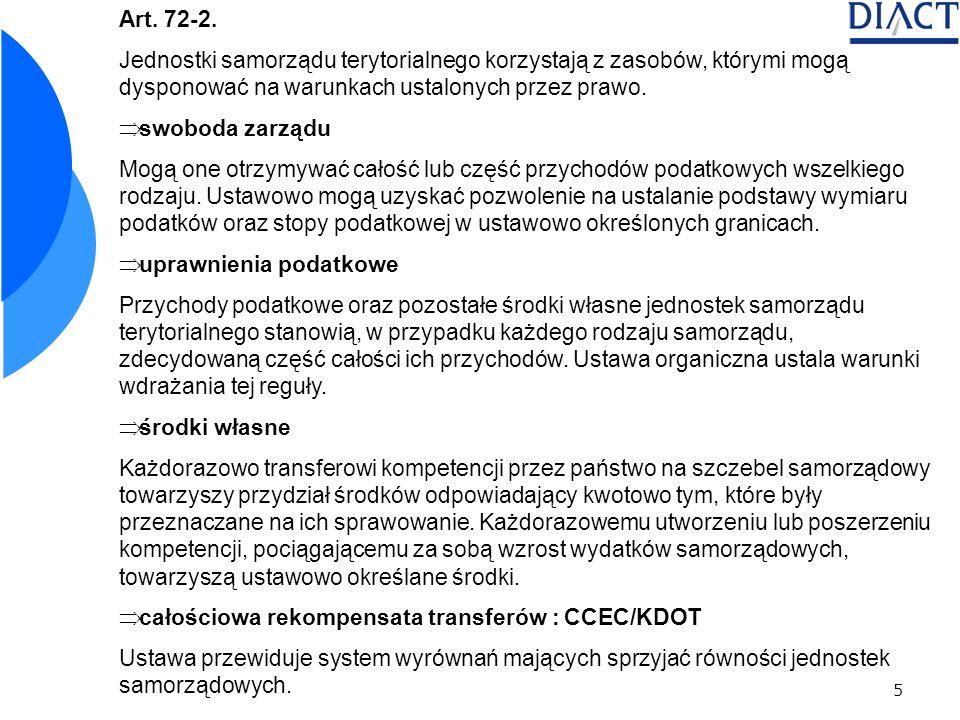 5 Art. 72-2. Jednostki samorządu terytorialnego korzystają z zasobów, którymi mogą dysponować na warunkach ustalonych przez prawo. swoboda zarządu Mog