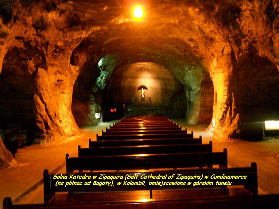 Solna Katedra w Zipaquira (Salt Cathedral of Zipaquira) w Cundinamarca (na północ od Bogoty), w Kolombii, umiejscowiona w górskim tunelu