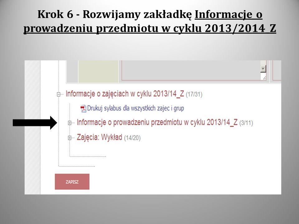 Krok 6 - Rozwijamy zakładkę Informacje o prowadzeniu przedmiotu w cyklu 2013/2014_Z