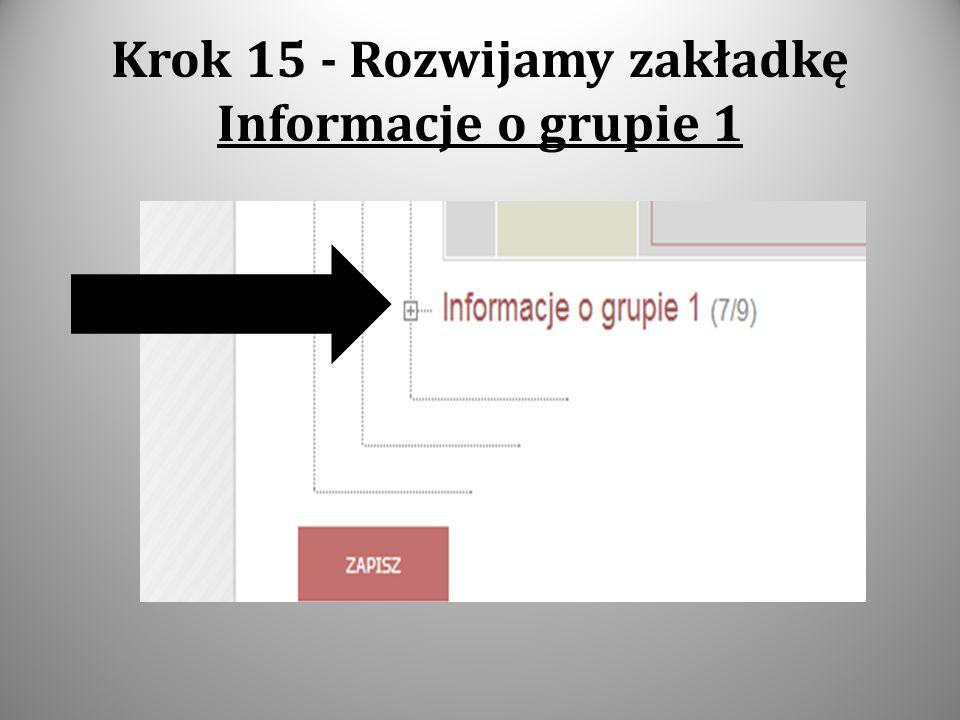 Krok 15 - Rozwijamy zakładkę Informacje o grupie 1