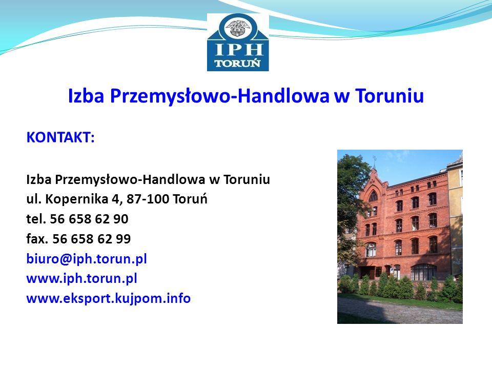 Izba Przemysłowo-Handlowa w Toruniu KONTAKT: Izba Przemysłowo-Handlowa w Toruniu ul. Kopernika 4, 87-100 Toruń tel. 56 658 62 90 fax. 56 658 62 99 biu