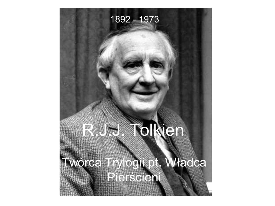John Ronald Reuel Tolkien znany jako J.R. R. Tolkien (ur.