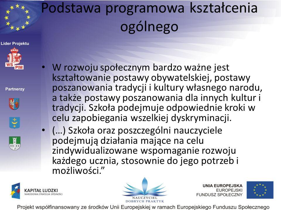 Podstawa programowa kształcenia ogólnego W rozwoju społecznym bardzo ważne jest kształtowanie postawy obywatelskiej, postawy poszanowania tradycji i k