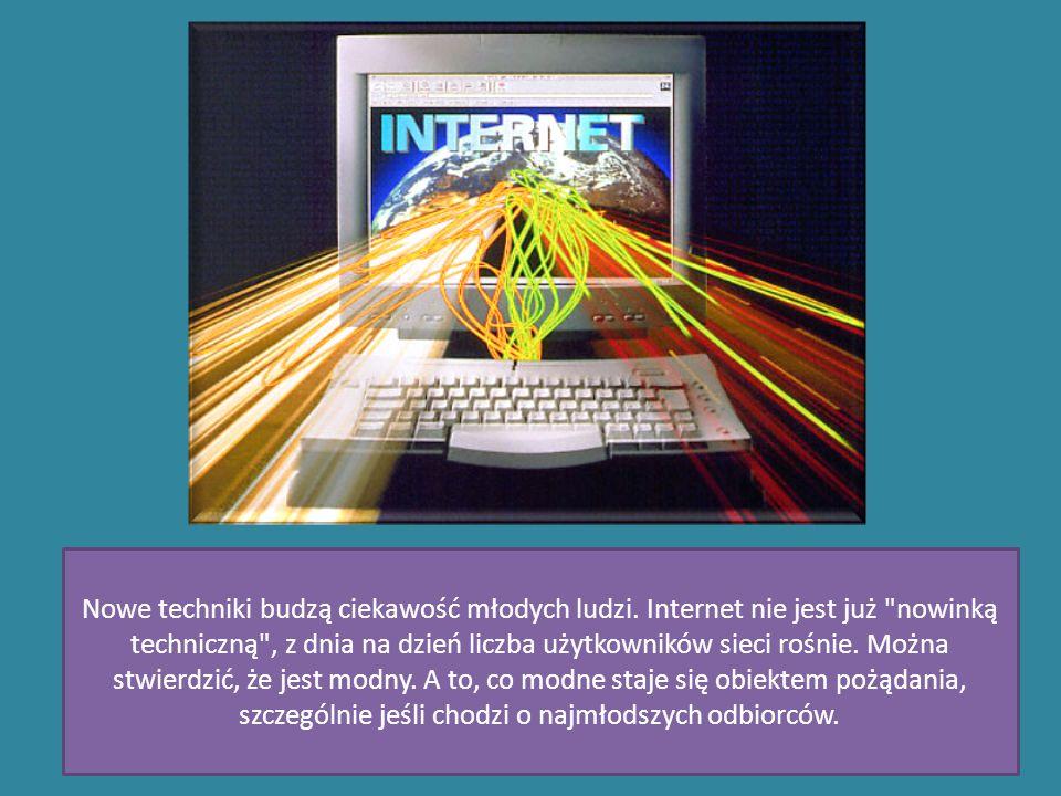 Nowe techniki budzą ciekawość młodych ludzi. Internet nie jest już