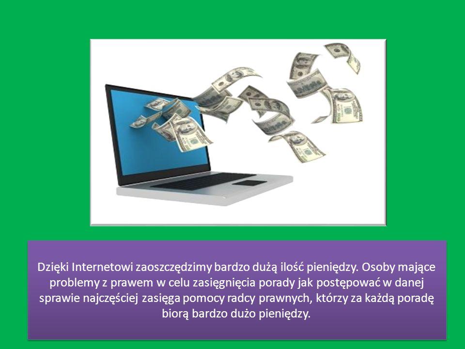 Dzięki Internetowi zaoszczędzimy bardzo dużą ilość pieniędzy. Osoby mające problemy z prawem w celu zasięgnięcia porady jak postępować w danej sprawie
