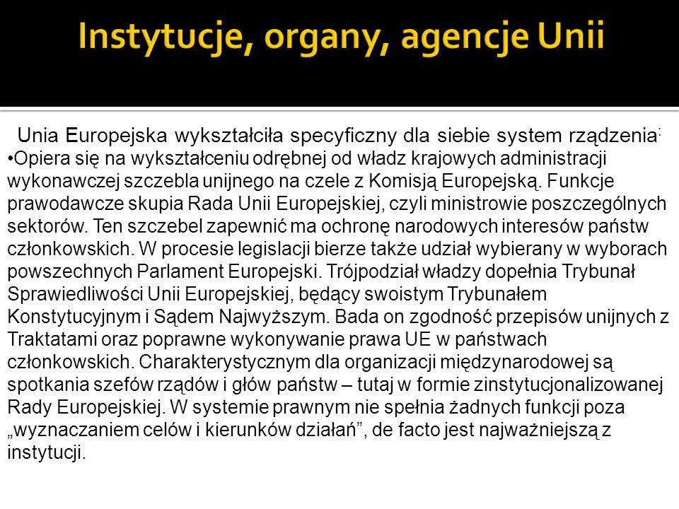 Unia Europejska wykształciła specyficzny dla siebie system rządzenia : Opiera się na wykształceniu odrębnej od władz krajowych administracji wykonawcz