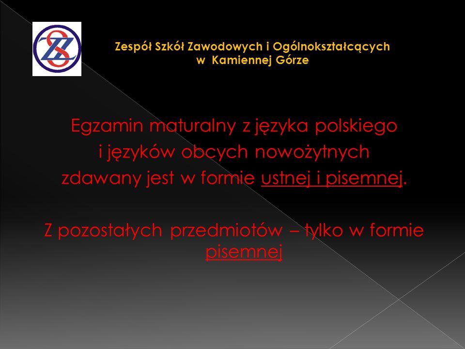 Egzamin maturalny z języka polskiego i języków obcych nowożytnych zdawany jest w formie ustnej i pisemnej. Z pozostałych przedmiotów – tylko w formie