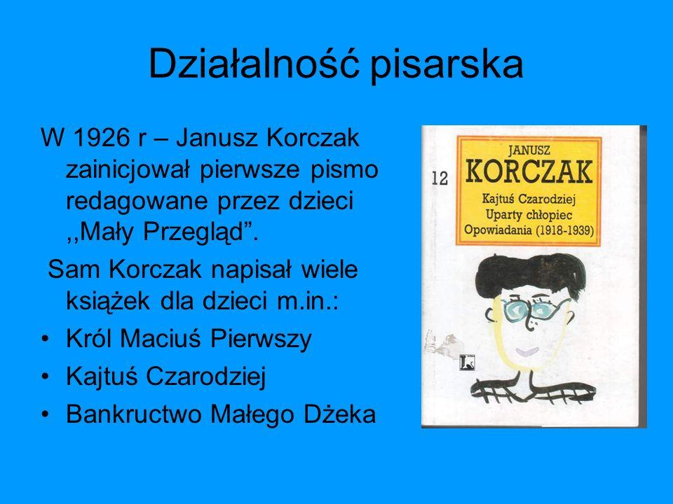 Działalność pisarska W 1926 r – Janusz Korczak zainicjował pierwsze pismo redagowane przez dzieci,,Mały Przegląd. Sam Korczak napisał wiele książek dl