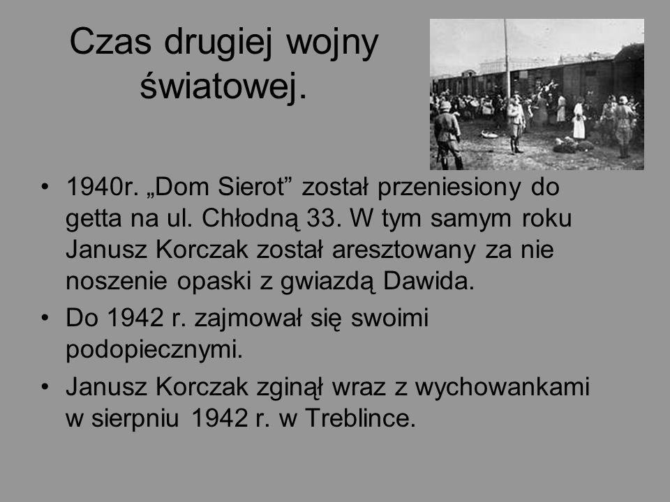 Czas drugiej wojny światowej. 1940r. Dom Sierot został przeniesiony do getta na ul. Chłodną 33. W tym samym roku Janusz Korczak został aresztowany za