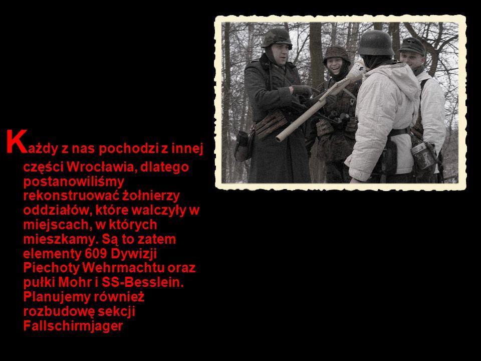 K ażdy z nas pochodzi z innej części Wrocławia, dlatego postanowiliśmy rekonstruować żołnierzy oddziałów, które walczyły w miejscach, w których mieszk