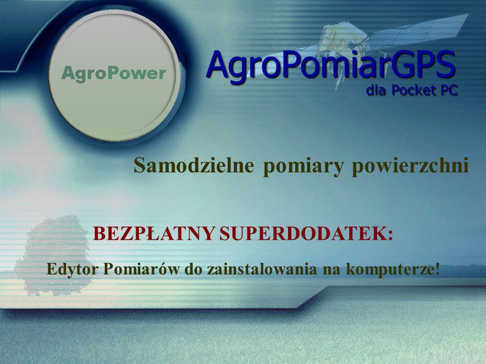 dla Pocket PC dla Pocket PC Samodzielne pomiary powierzchni AgroPomiarGPS BEZPŁATNY SUPERDODATEK: Edytor Pomiarów do zainstalowania na komputerze!