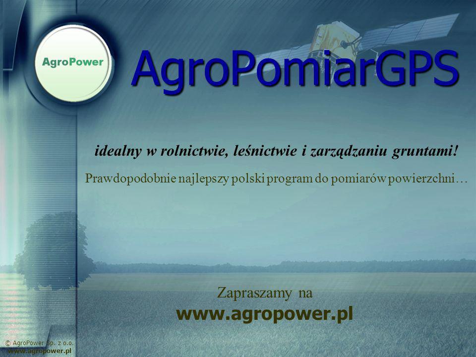 idealny w rolnictwie, leśnictwie i zarządzaniu gruntami! AgroPomiarGPS Prawdopodobnie najlepszy polski program do pomiarów powierzchni… © AgroPower Sp