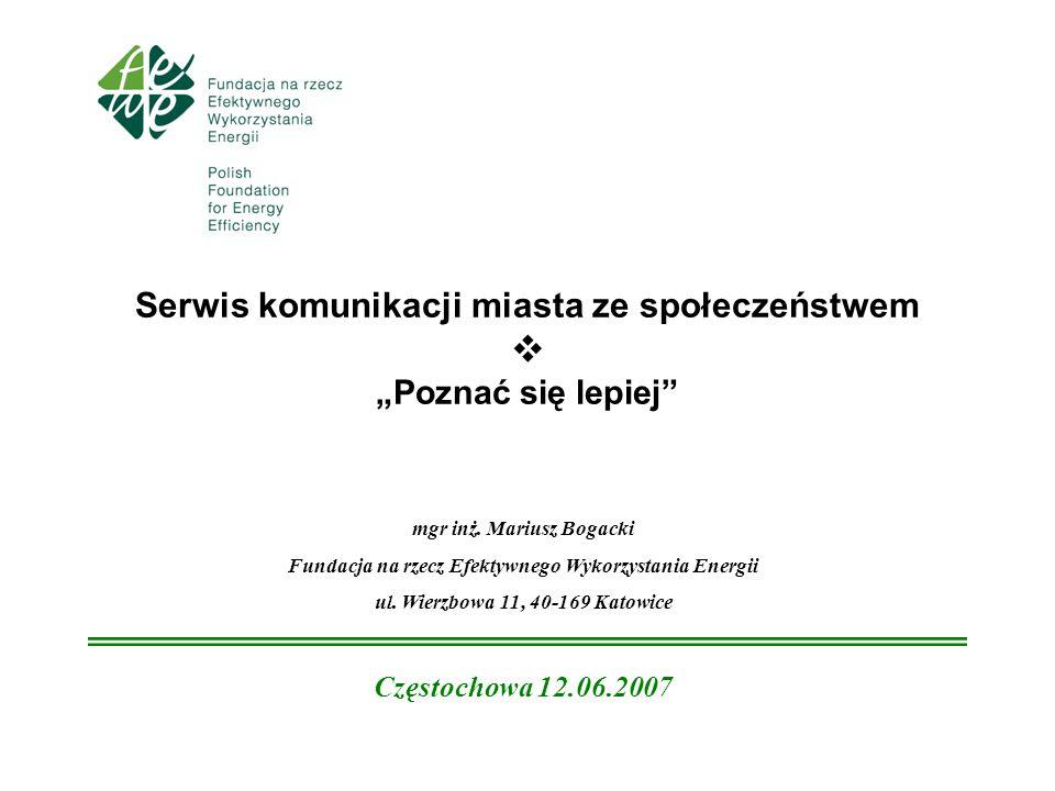 Serwis komunikacji miasta ze społeczeństwem Poznać się lepiej mgr inż.
