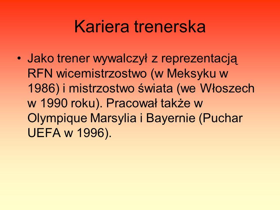 Kariera trenerska Jako trener wywalczył z reprezentacją RFN wicemistrzostwo (w Meksyku w 1986) i mistrzostwo świata (we Włoszech w 1990 roku).