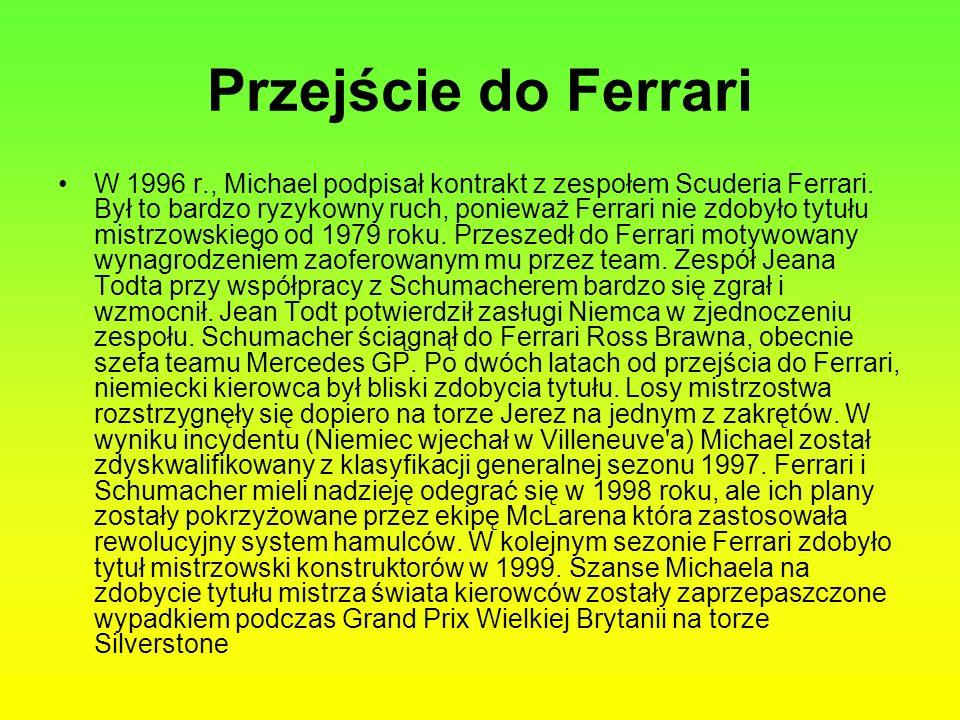 Przejście do Ferrari W 1996 r., Michael podpisał kontrakt z zespołem Scuderia Ferrari. Był to bardzo ryzykowny ruch, ponieważ Ferrari nie zdobyło tytu