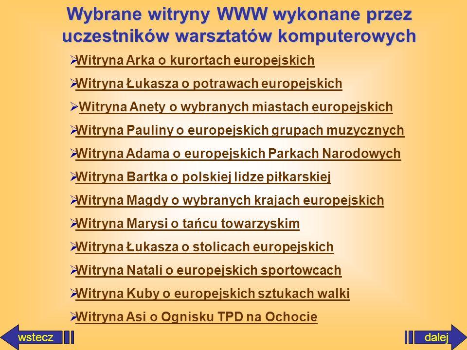 wstecz Większość wykonanych na zajęciach stron internetowych została opublikowana na darmowym serwerze www.yoyo.pl.
