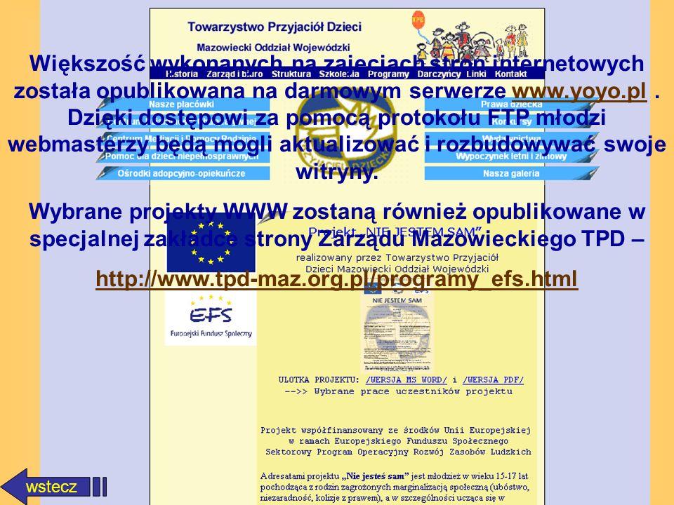 wstecz Większość wykonanych na zajęciach stron internetowych została opublikowana na darmowym serwerze www.yoyo.pl. Dzięki dostępowi za pomocą protoko