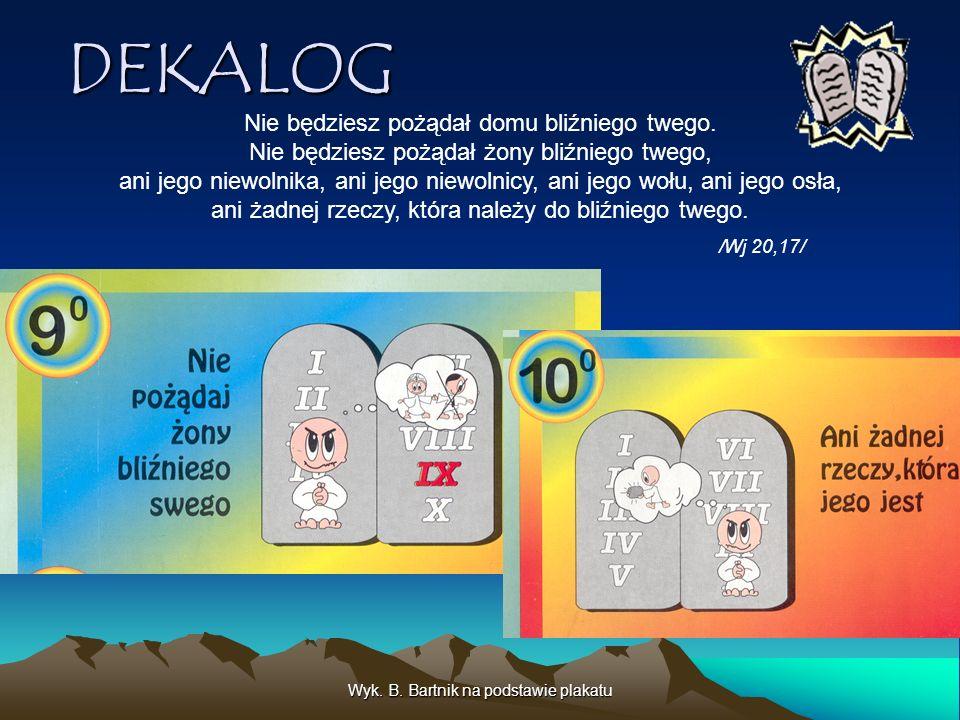 Wyk.B. Bartnik na podstawie plakatu DEKALOG Nie będziesz pożądał domu bliźniego twego.
