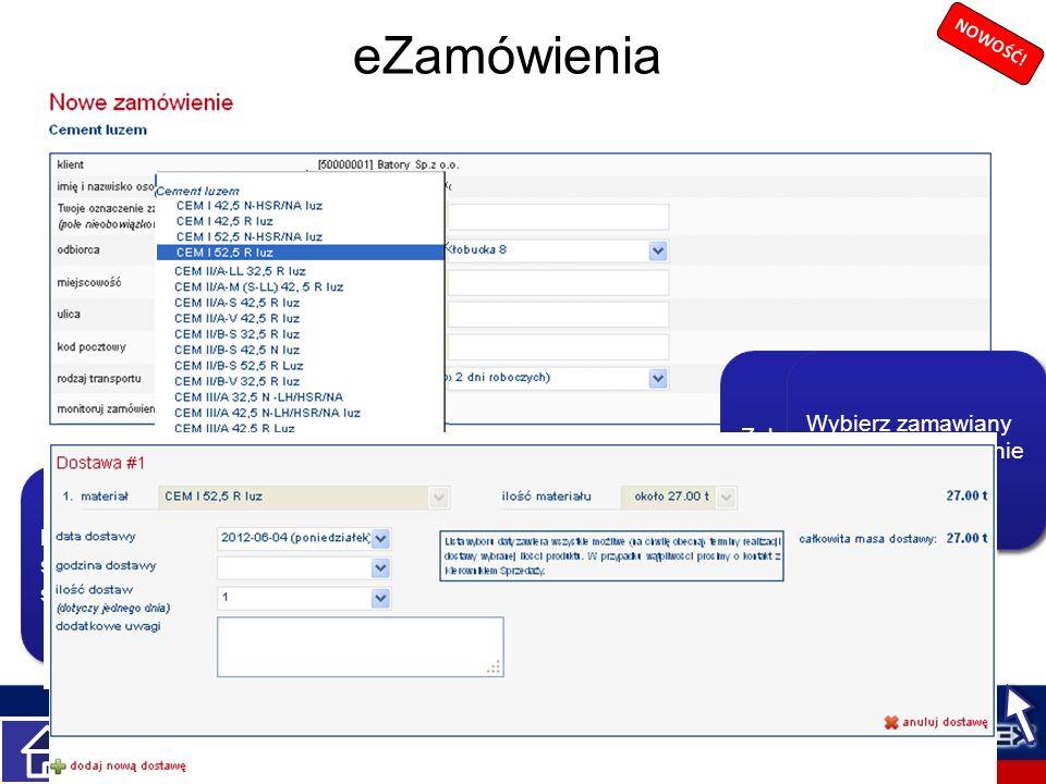 Moduł eZamówienia służy do składania zamówień on-line i śledzenia ich realizacji. eZamówienia eZamówienia można złożyć na produkty CEMEX: cement luzem