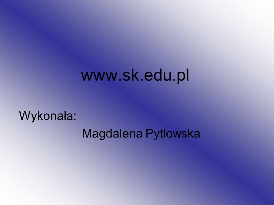 Wykonała: Magdalena Pytlowska