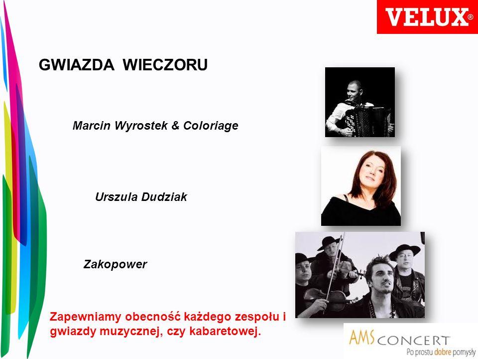 GWIAZDA WIECZORU Marcin Wyrostek & Coloriage Urszula Dudziak Zakopower Zapewniamy obecność każdego zespołu i gwiazdy muzycznej, czy kabaretowej.