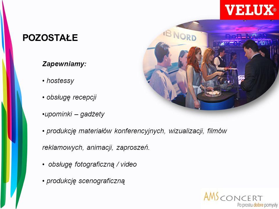 POZOSTAŁE Zapewniamy: hostessy obsługę recepcji upominki – gadżety produkcję materiałów konferencyjnych, wizualizacji, filmów reklamowych, animacji, z