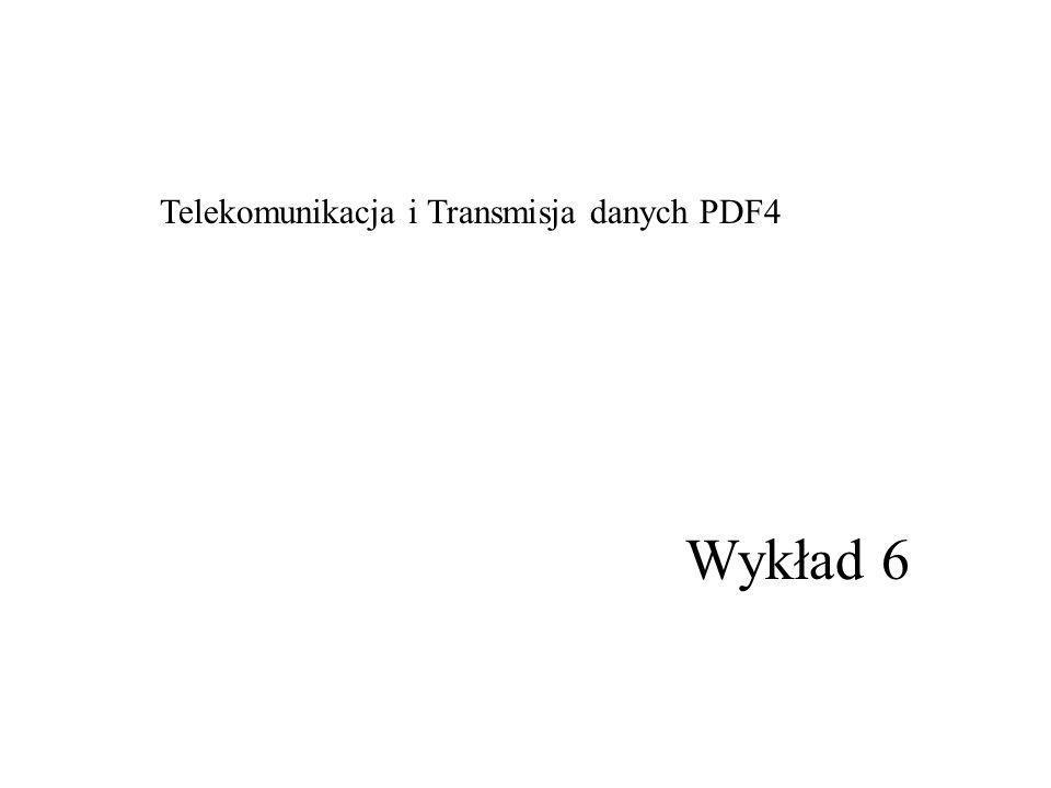 Wykład 6 Telekomunikacja i Transmisja danych PDF4