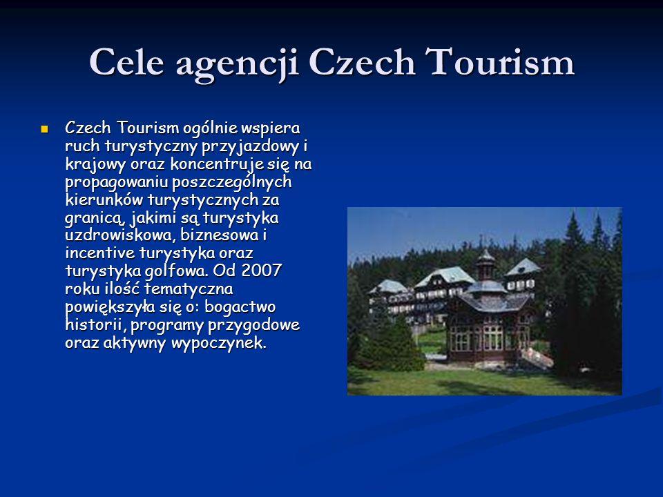Cele agencji Czech Tourism Czech Tourism ogólnie wspiera ruch turystyczny przyjazdowy i krajowy oraz koncentruje się na propagowaniu poszczególnych kierunków turystycznych za granicą, jakimi są turystyka uzdrowiskowa, biznesowa i incentive turystyka oraz turystyka golfowa.