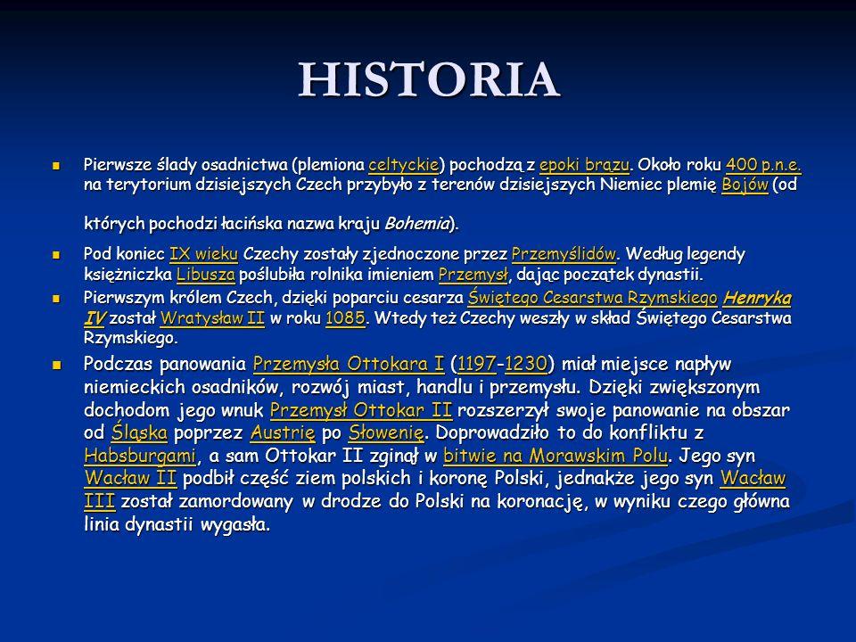 HISTORIA Pierwsze ślady osadnictwa (plemiona celtyckie) pochodzą z epoki brązu. Około roku 400 p.n.e. na terytorium dzisiejszych Czech przybyło z tere
