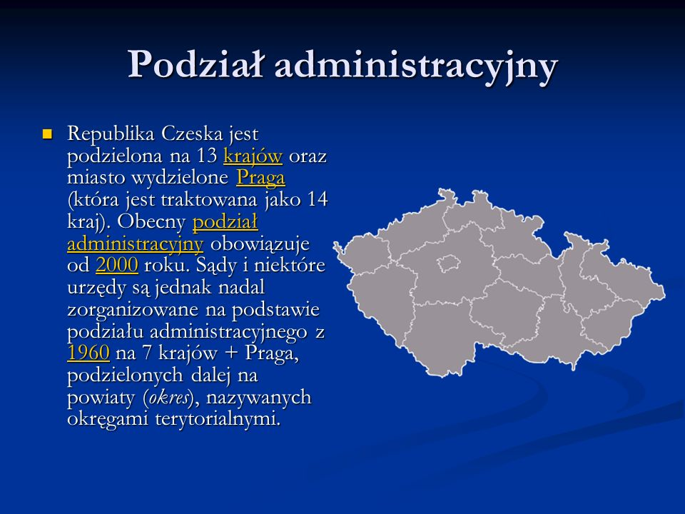 Podział administracyjny Republika Czeska jest podzielona na 13 krajów oraz miasto wydzielone Praga (która jest traktowana jako 14 kraj).